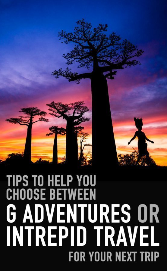 How to choose between G Adventure and Intrepid Travel