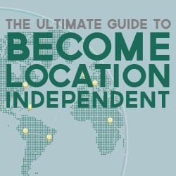 The Ultimate Guide to Become Location Independent