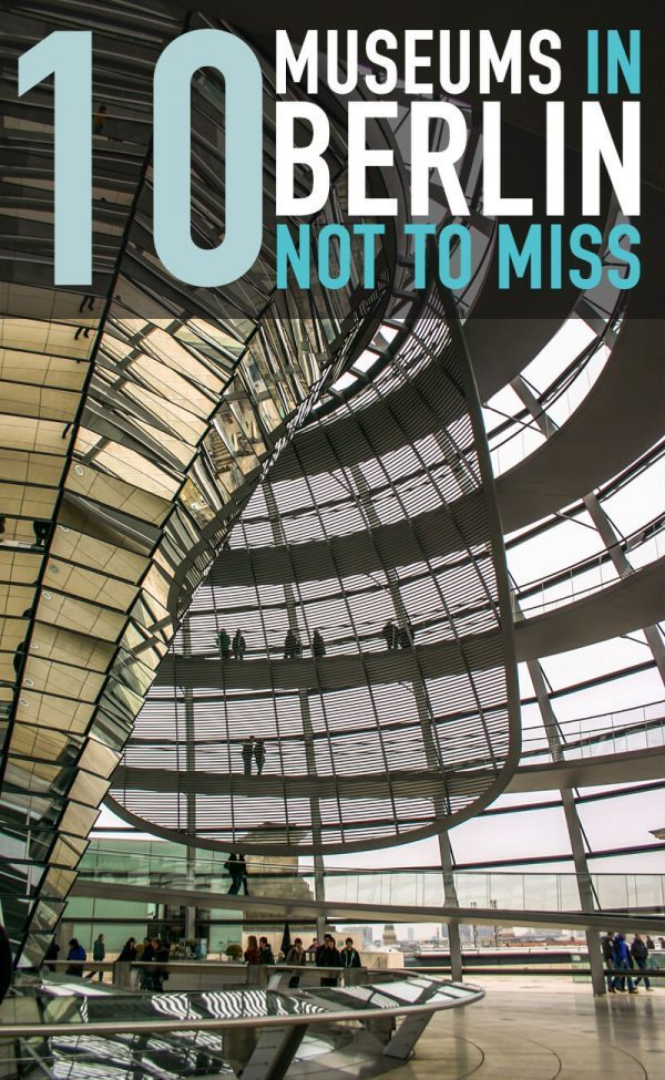 10 Museums in Berlin Not To Miss