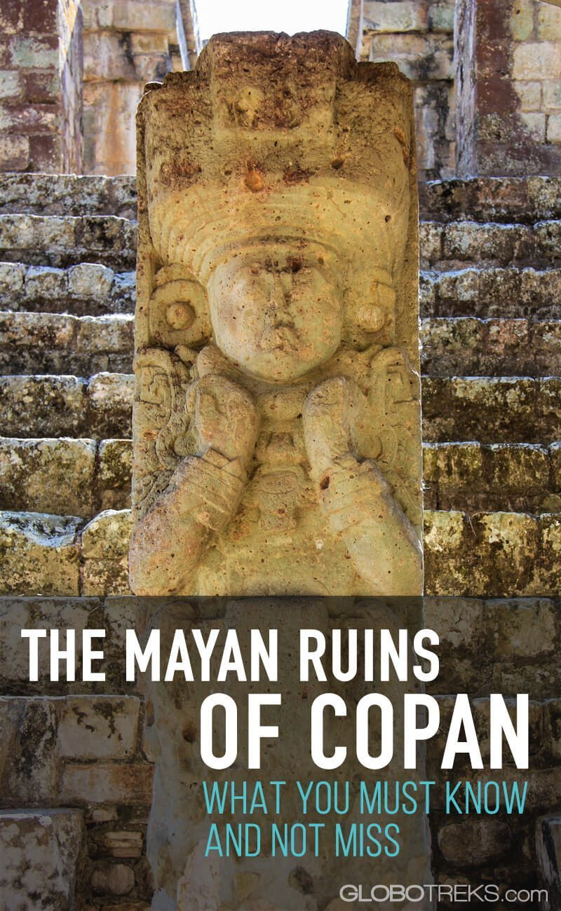 The Mayan Ruins of Copan: What you Must Know and Not Miss
