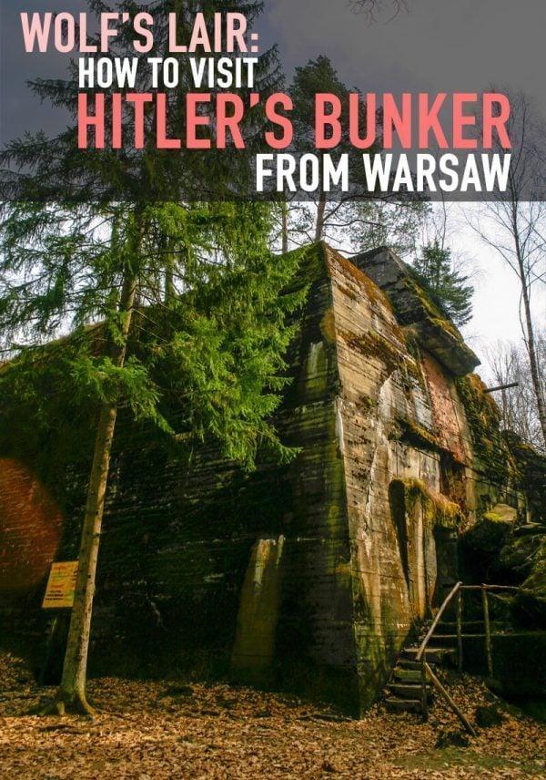 Wolf's Lair: Hitler's Bunker in Poland