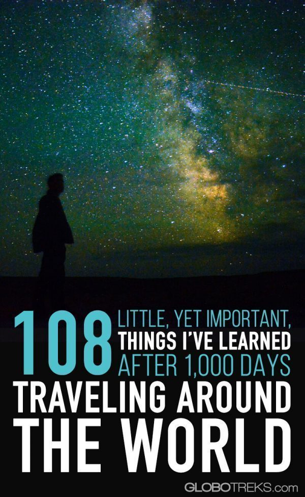 108 little, yet important, things I've learned after 1,000 days traveling around the world.