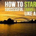 How To Start A Successful Travel Blog Like A Pro