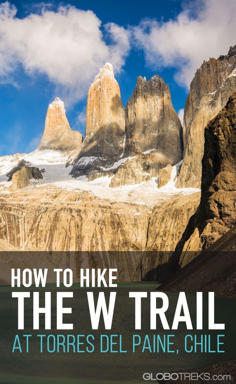 How to Hike the W Trail at Torres del Paine in Chile