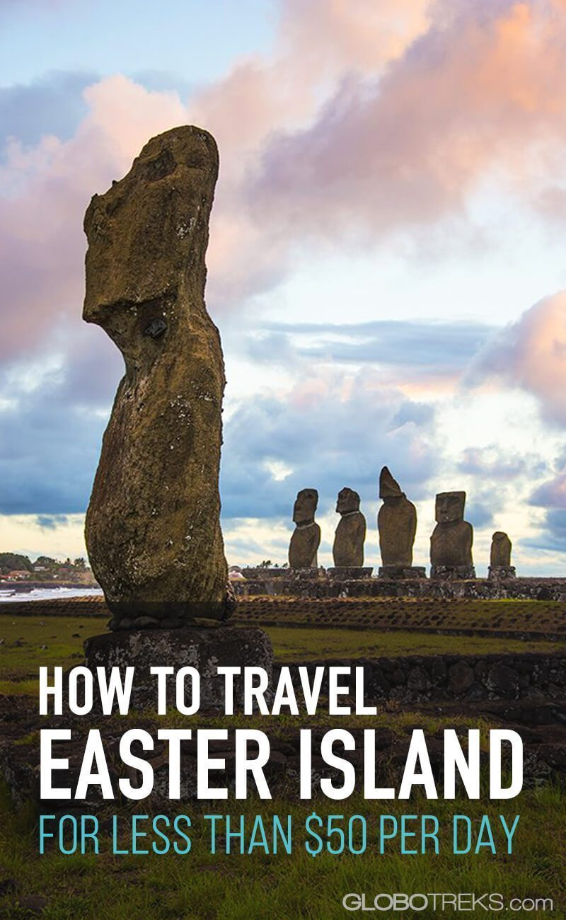 How to Travel Easter Island for $50 Per Day or Less