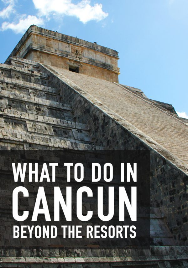 What to do in Cancun Beyond the Resorts