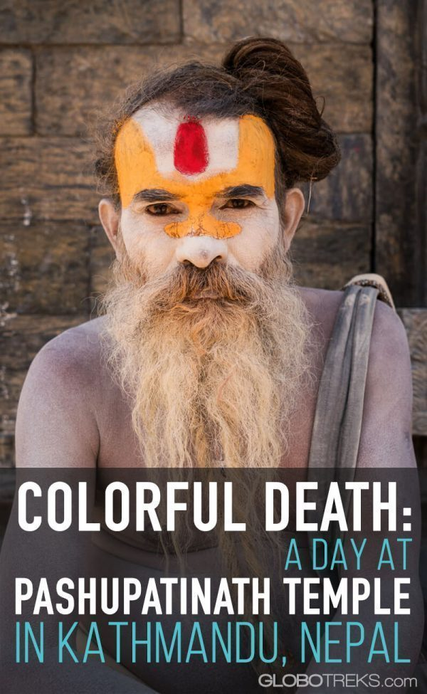 Colorful Death: A Day At Pashupatinath Temple in Kathmandu, Nepal