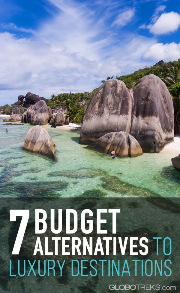 7 Budget Alternatives to Luxury Destinations