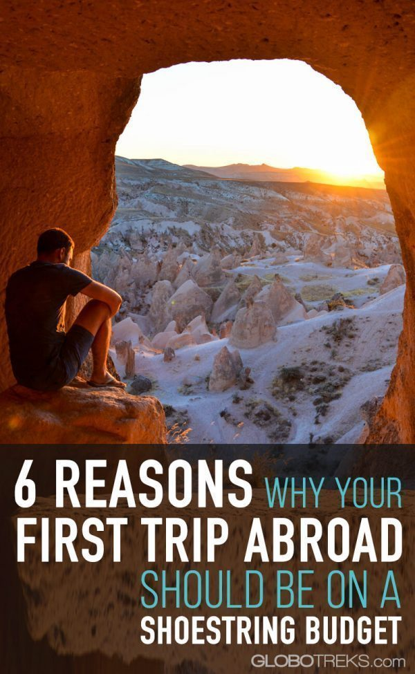 6 Reasons Why Your First Trip Abroad Should Be On A Shoestring Budget