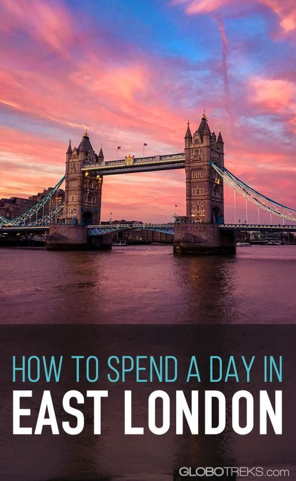 How to Spend a Day in East London
