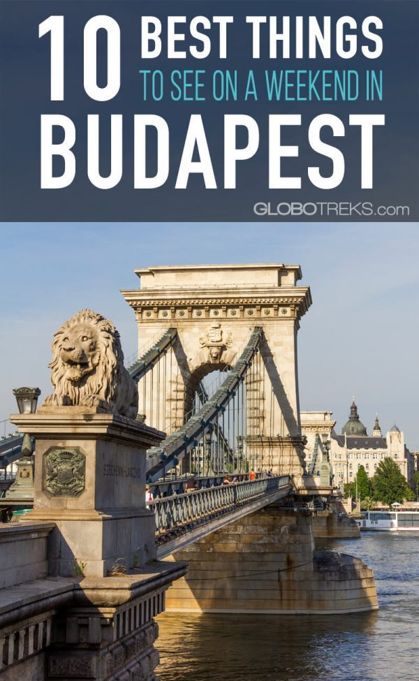 10 Best Things to See on a Weekend in Budapest
