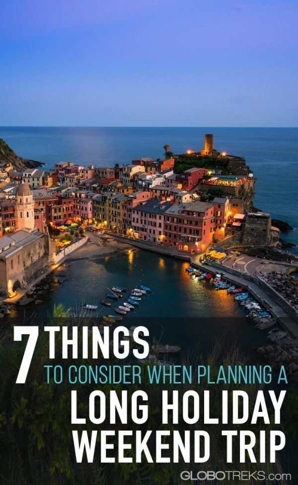 Things to Consider when Planning a Long Holiday Weekend Trip