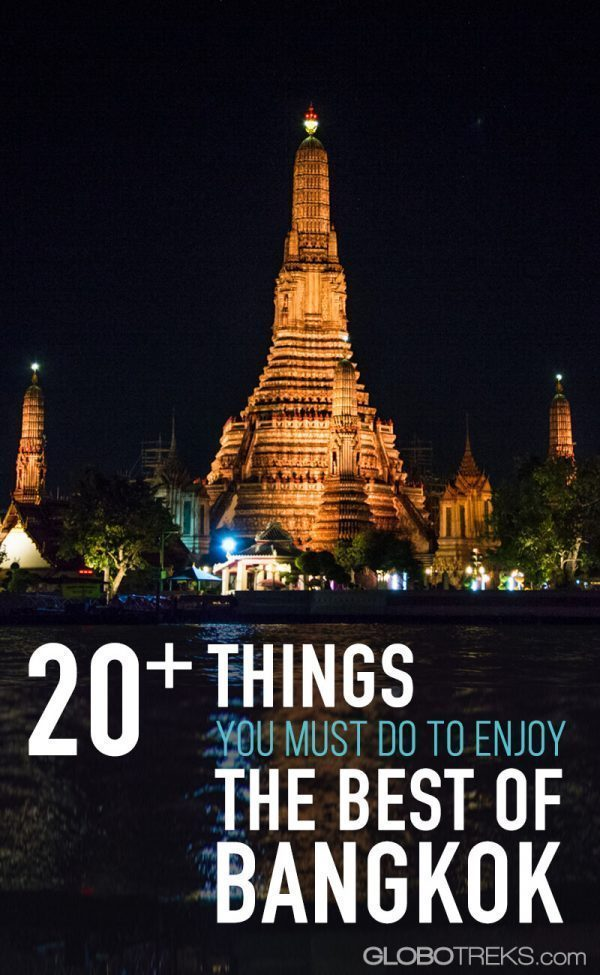 20+ Things You Must Do To Enjoy The Best of Bangkok