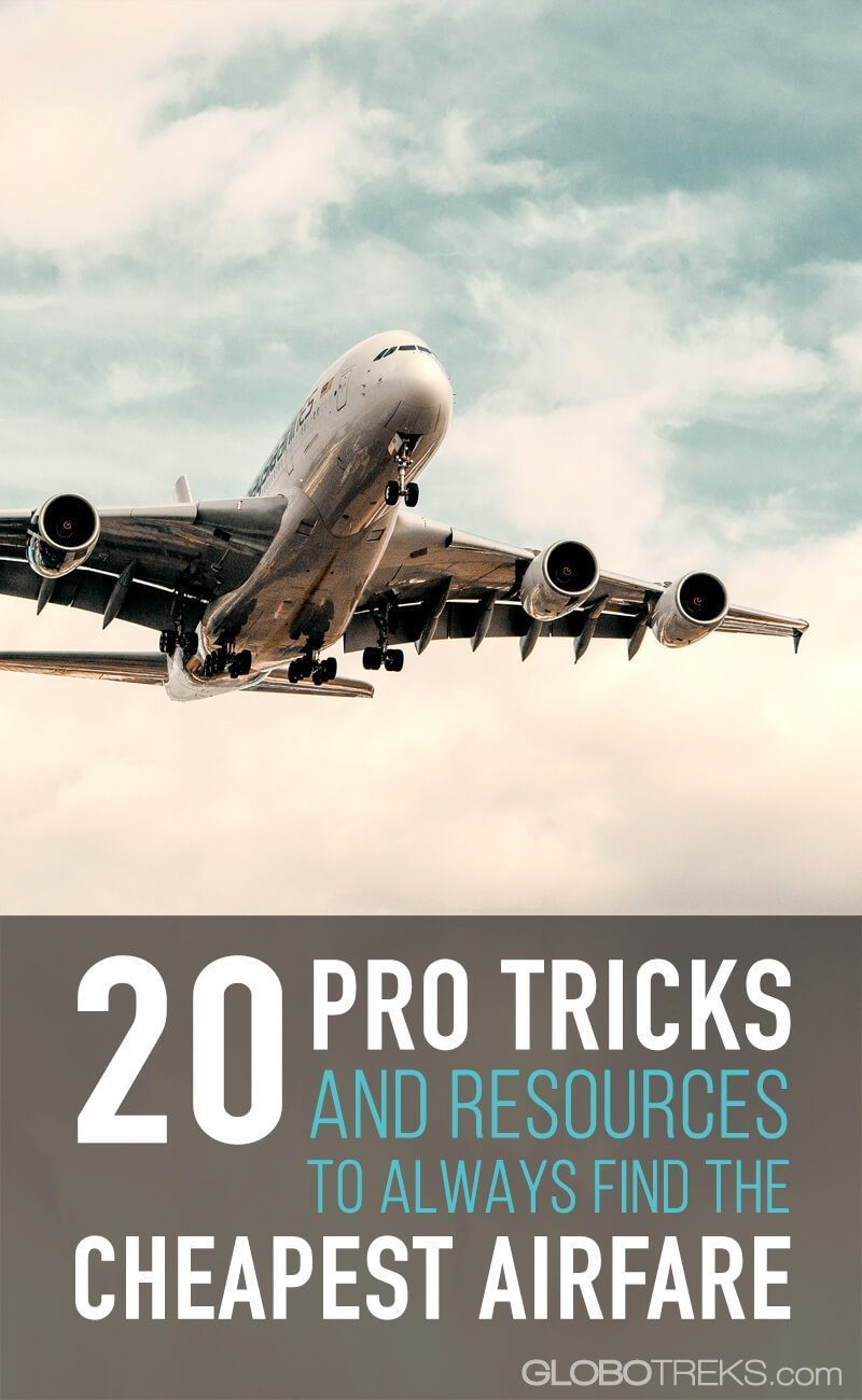 20 Pro Tricks and Resources to Always Find the Cheapest Airfare