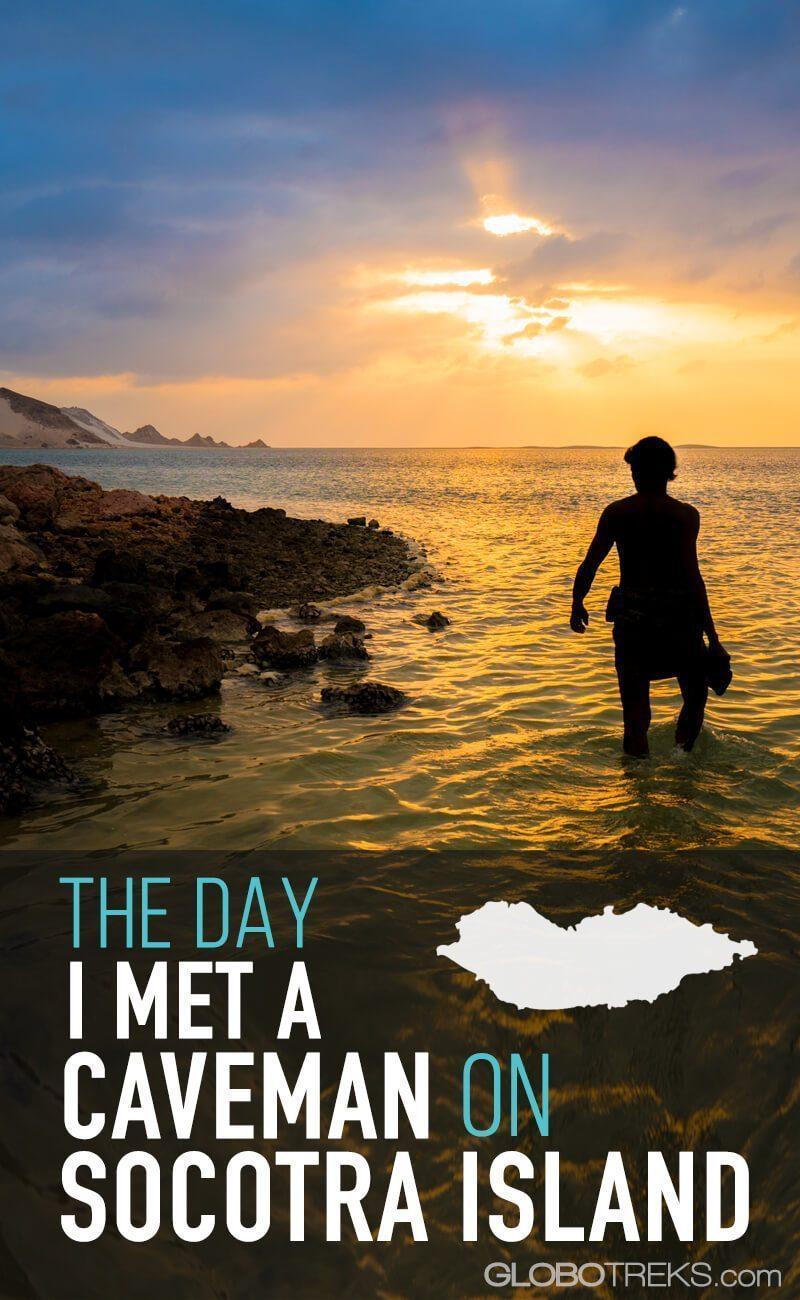 Socotra Caveman be the sea.