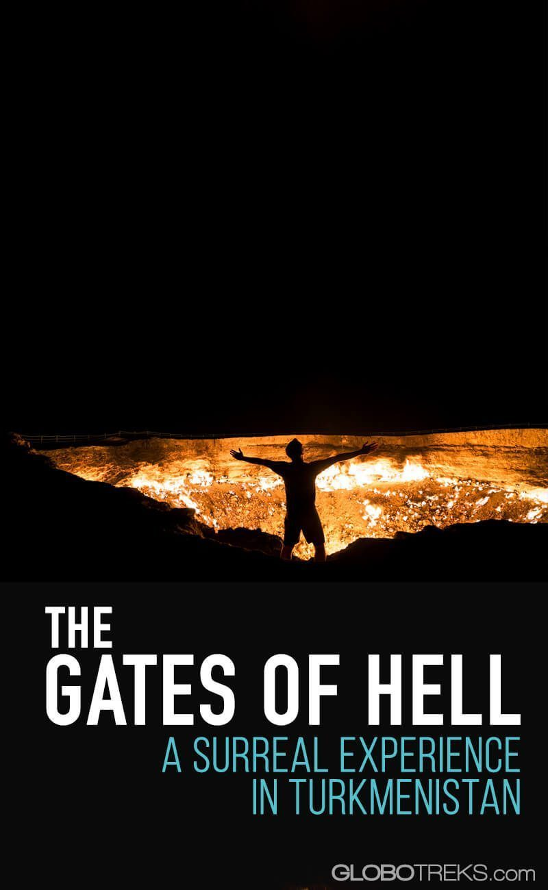 The Gates of Hell: A Surreal Experience in Turkmenistan
