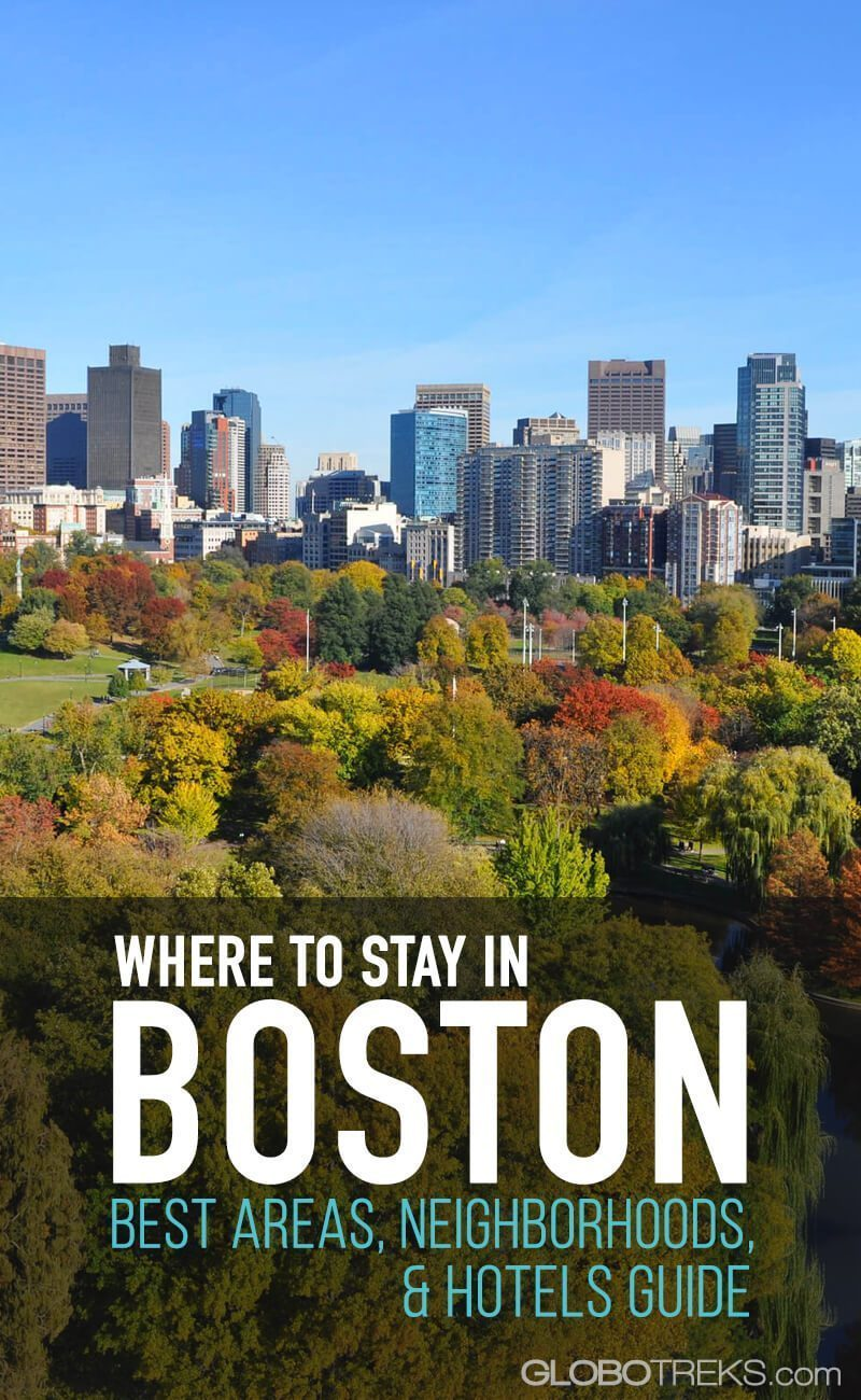 Where to Stay in Boston: Best Areas, Neighborhoods, & Hotels Guide