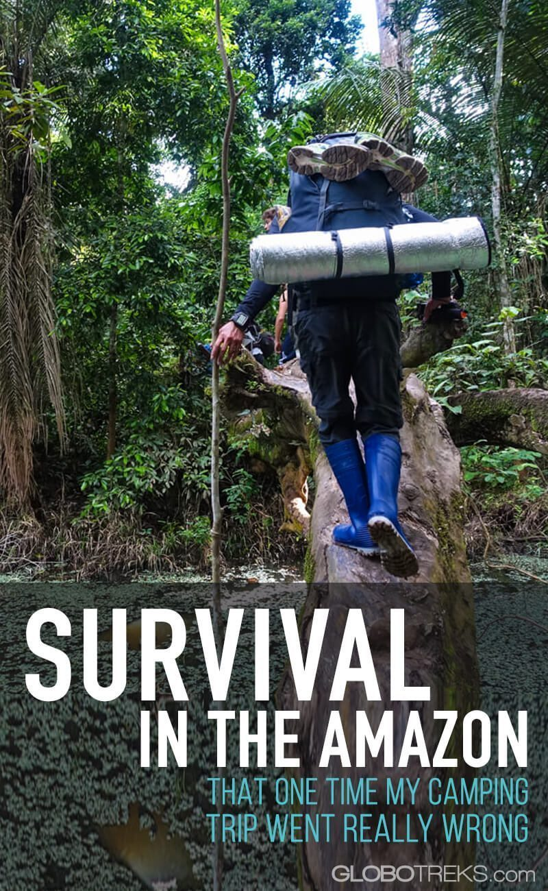 Survival in the Amazon: That One Time My Camping Trip Went Really Wrong