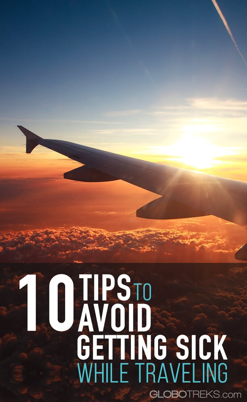 10 Tips to Avoid Getting Sick while Traveling the World