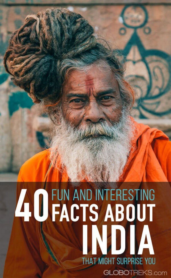 40 Fun and Interesting Facts about India That May Surprise You