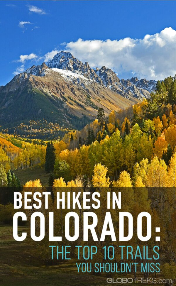 Best Hikes in Colorado: The Top 10 Trails You Shouldn't Miss
