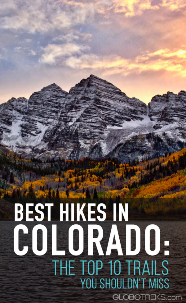 Best Hikes in Colorado: The Top 10 Trails and Tracks You Shouldn't Miss