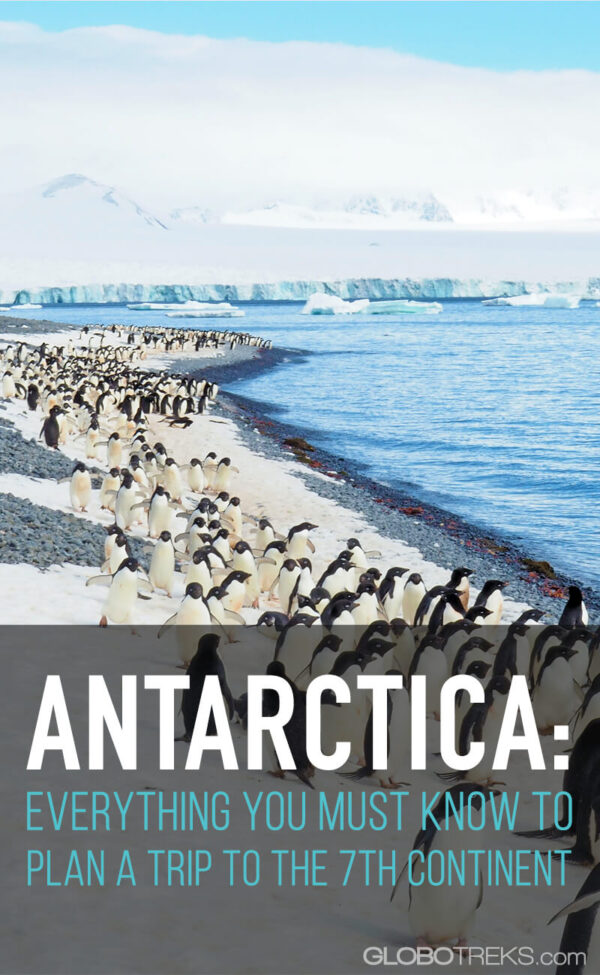 Antarctica: Everything You Must Know To Travel to the 7th Continent