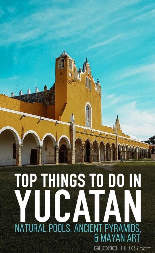 Top Things to Do in Yucatan: Natural Pools, Ancient Pyramids, Beaches, and Mayan Art