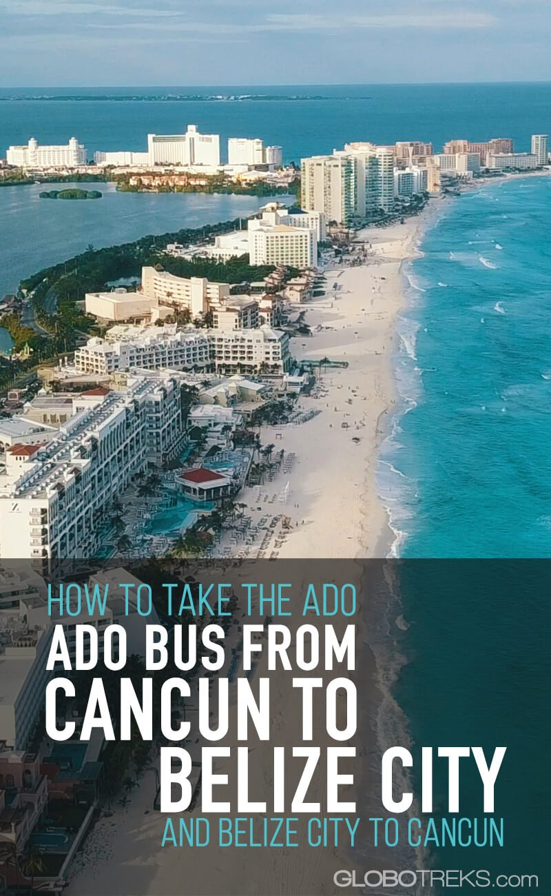 How to Take the Bus from Cancun to Belize City and Belize City to Cancun