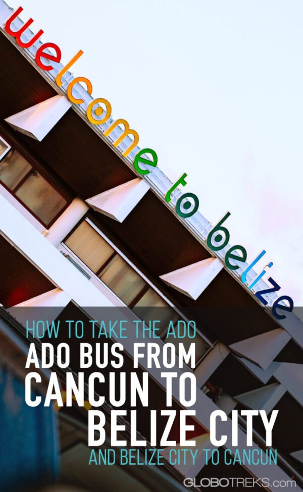 How to take the bus from Belize City to Cancun and Cancun to Belize City
