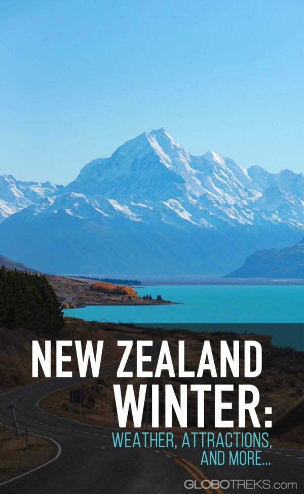 Winter in New Zealand: Weather, Attractions, and More