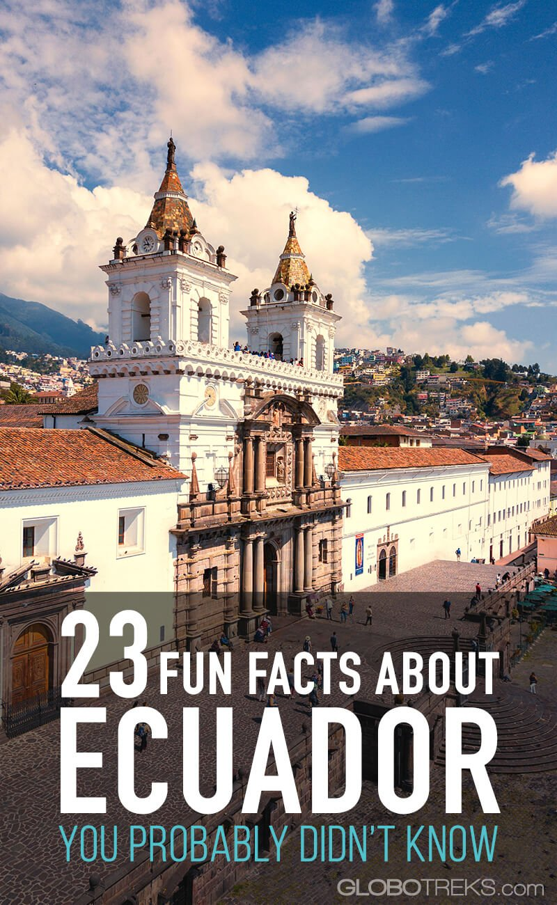 23 Fun Facts About Ecuador You Probably Didn't Know