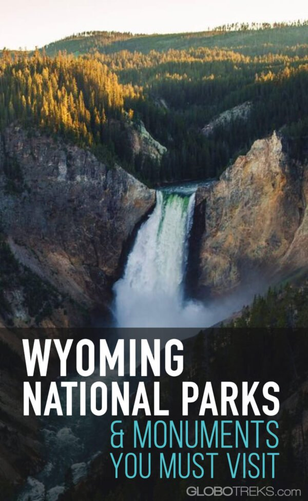 Wyoming National Parks & Monuments You Shouldn't Miss Visiting