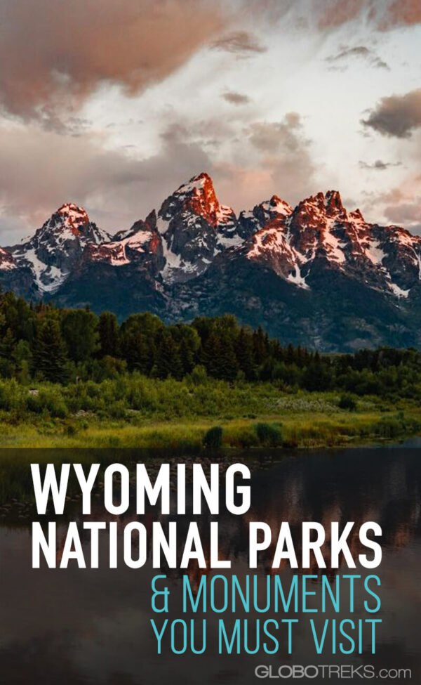 Wyoming National Parks and Monuments You Should Visit